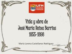 Vida y obra de José María Reina Barrios (1855-1898)