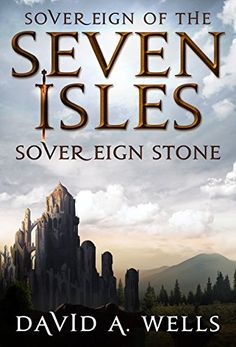 Sovereign Stone (Sovereign of the Seven Isles Book 2) by [Wells, David A.] [VERY consistent series covers; nice typography]