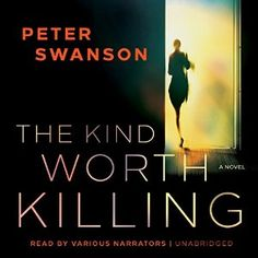 awesome The Kind Worth Killing | Peter Swanson | AudioBook Download