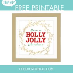 Oh So lovely Blog Free Printable // Have a Holly Jolly Christmas