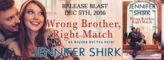 """Maybe her supposed """"right match"""" might just be the wrong brother. #NewRelease #sweet #romance #1click Wrong Brother, Right Match (Anyone But You #3) by Jennifer Shirk, Author - #Excerpt & #Giveaway #win $20 #Amazon #GiftCard Entangled Bliss"""