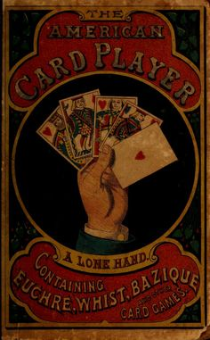 smithsonianlibraries: Being a few cards short of a deck is the last thing you'd want to be on December 28 (National Card Playing Day). Image shows the cover for William B. Dick's The American card player (containing clear and comprehensive directions for playing the games of euchre, whist, bezique, all-fours, pitch, commercial pitch, French fours, all fives, cassino, cribbage, straight and draw poker, and whiskey poker: together with all the laws of those games) (1866)