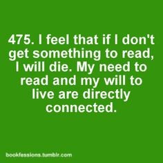 I get anxious when I am nearly done with a book and I know I don't have another one waiting to be read!