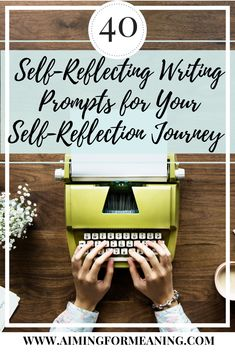40 Self-Reflecting Writing Prompts for Your Self-Reflection Journey #person #personaldevelopment #journey #selfreflection #selfreflecting #improvement #writing