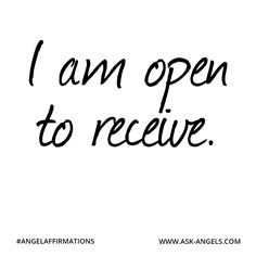 """""""I am open to receive."""" #angelaffirmations"""