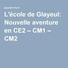 L'école de Glayeul: Nouvelle aventure en CE2 – CM1 – CM2 !