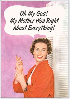 Mother Was Right Mother's Day Greeting Card « Blast Gifts