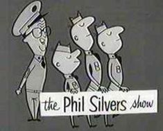 The Phil Silvers Show, originally titled You'll Never Get Rich, is sitcom which ran on CBS from 1955 to 1959 for 142 episodes, plus a 1959 special.[1] The series starred Phil Silvers as Master Sergeant Ernest G. Bilko of the United States Army.    The series was created and largely written by Nat Hiken, and won three consecutive Emmy Awards for Best Comedy Series... .
