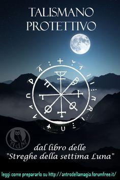 """Talismano Protettivo dal libro delle """"Streghe della settima Luna"""" - Leggi le istruzioni per prepararlo qui: http://antrodellamagia.forumfree.it/?t=2953669"""