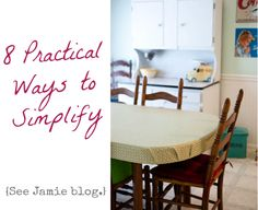 Practical ways to Simplify life and home
