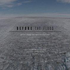 """Before the Flood"" by Trent Reznor, Atticus Ross, Gustavo Santaolalla, Mogwai"