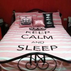 Keep Calm and Sleep! Super cute and true. The keep calm etc things are very big right now. Sleep Quotes, Keep Calm Quotes, Bedtime Quotes, Cute Bedspreads, Comforters, Teen Girl Bedrooms, Teen Rooms, Kids Rooms, Baby Rooms