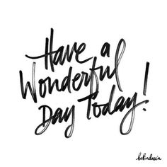 have a wonderful day today! is part of Wonderful day quotes - Wonderful Day Quotes, Good Day Quotes, Happy Quotes, Quote Of The Day, Positive Quotes, Life Quotes, Funny Quotes, Monday Morning Quotes, Morning Greetings Quotes