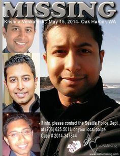 10/15/2014: Krishna Venkatesh, age 27, is #missing from Oak Harbor, Washington. Krishna was last seen at 6 PM in building 31 on the Microsoft Redmond campus. It is believed that he drove his gray Toyota Corolla (WA plate 759 ZDH) to Deception State Park and arrived at 8 PM that night. His car was found at the Deception State Park South Bridge parking lot.