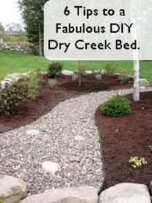 6 Tips to a Fabulous DIY Dry Creek Bed....would be great for area behind house that is always wet & soggy