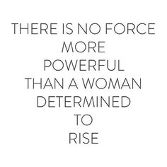 Inspirational work hard quotes : QUOTATION – Image : Quotes Of the day – Description Be a powerful force a woman determined to rise. Sharing is Caring – Don't forget to share this quote ! Life Quotes Love, Badass Quotes, Great Quotes, Quotes To Live By, Me Quotes, Motivational Quotes, Inspirational Quotes, Lady Quotes, Will Power Quotes