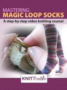 Learn Magic Loop socks, toe-up and top-down, with 30 KNITFreedom videos 34.77