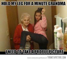 Hold my leg, grandma…