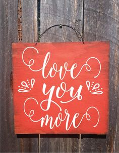 love you more, love you more sign, anniversary gift, anniversary frame, valentine's day gift