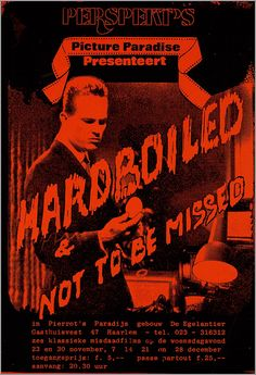 Perspekt's Picture Paradise Presenteert Hardboiled & not to be missed