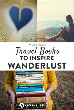 Looking for books to inspire you? Here are a few MUST READ travel books to inspire wanderlust.