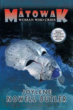 http://www.booksandspoons.com/books/tour-event-for-matowak-woman-who-cries-by-joylene-nowell-butler