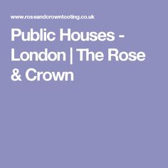 Public Houses - London | The Rose & Crown