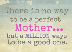 You are a Great Mom!