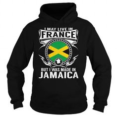 Awesome Tee Live in France - But Made in Jamaica Shirt; Tee