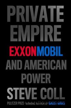 Private Empire: ExxonMobil and American Power - Free eBooks Download