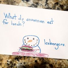 What do snowmen eat for lunch? Icebergers. #haha #kidsjokes #lunchnotes #parenting #hilarity by barbaradanza