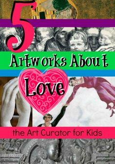 the Art Curator for Kids - 5 Artworks about Love from Art History - Art About Love - Valentine's Day Art History