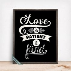 LOVE IS PATIENT AND KIND TYPOGRAPHY PRINT by Voca Prints! Typography can be enjoyable in any walls to give a little lift of mood, motivate to move forward and to pursue your dreams.
