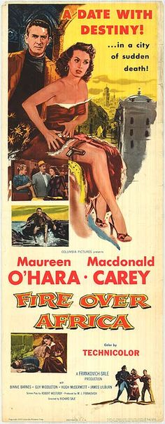 """Fire Over Africa"" aka ""Malaga"" (1954) Stars: Maureen O'Hara, Macdonald Carey, Binnie Barnes, Guy Middleton, Hugh McDermott  ~ Directed by  Richard Sale"