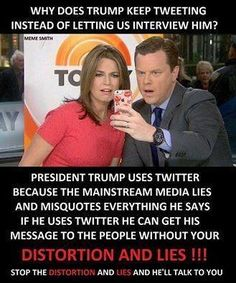 Twitter allows Trump to get his message out without the Lyin'Liberal Media's SPIN ...