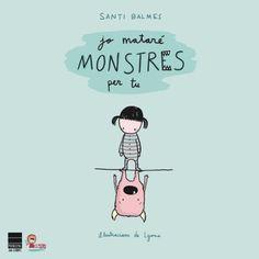 jo mataré monstres per tu, escrit per Santi Balmes, cantant de Love of Lesbian, amb il·lustracions de Lyona