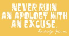 Simply apologize with all sincerity! The Words, Great Words, More Than Words, Quotable Quotes, Book Quotes, Words Quotes, Funny Quotes, Quotes Quotes, Great Quotes