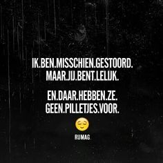 Dat is dus dat. Up Quotes, Sarcastic Quotes, Words Quotes, Best Quotes, Funny Quotes, Sayings, Qoutes, Nice Quotes, The Words