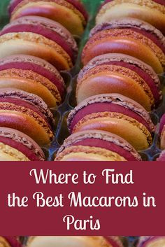 The Best Macaron in Paris. Get some great trip ideas and start planning your next trip! See More: bit.ly/RoutePerfectP