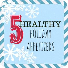 5 Healthy Holiday Appetizer Ideas
