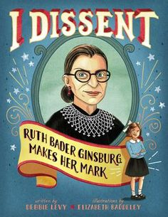 Read I Dissent: Ruth Bader Ginsburg Makes Her Mark children book by Debbie Levy . Get to know celebrated Supreme Court justice Ruth Bader Ginsburg—in the first picture book about her life—as she proves Autobiographies For Kids, Poses Manga, Good Books, Books To Read, Big Books, Reading Books, Reading Lists, Rhapsody In Blue, Mighty Girl