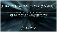 Fantasy Writer Plays 'Shadow of Mordor' - part 7 - Vendetta #WritingFantasy #writing #ShadowOfMordor Writing Fantasy, Fantasy Story, Fantasy World, Shadow Of Mordor, Midle Earth, Middle Earth Shadow, You Shall Not Pass, Name Generator, Evil Twin