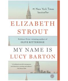 My Name Is Lucy Barton, by Elizabeth Strout | Solid suggestions that will leave everyone satisfied.