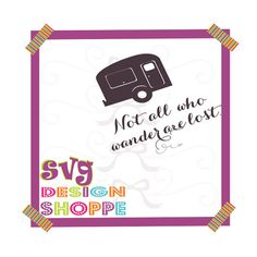 Not all who wonder are lost Camper SVG  Cricut Design ps eps dxf png pdf Cut file Silhouette Files Instant Download
