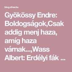 Gyökössy Endre: Boldogságok,Csak addig menj haza, amíg haza várnak...,Wass Albert: Erdélyi fák között,Wass Albert:… Metroid, Guinness, About Me Blog