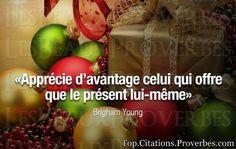 Apprécie d'avantage celui qui offre que le présent lui-même – Brigham Young