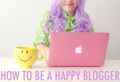 Scathingly Brilliant: how to be a happy blogger