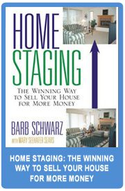 """""""Home Staging, The Winning Way to Sell Your House for More Money"""", by Barb Schwarz, The Creator of Home Staging"""