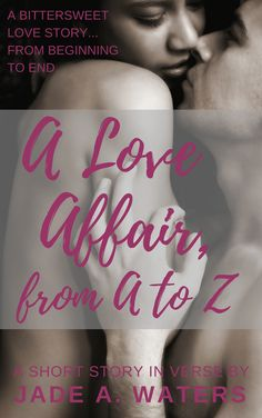 A Love Affair, From A to Z—Ebook! A Love Affair, From A to Z—previously published on this site in serial format—is coming April 24, 2018 in ebook form!