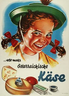 Cheese Vintage Poster 1950s Vintage Posters, Vintage Art, Poster Ads, Movie Posters, Vintage Travel, Austria, 1950s, Advertising, Cheese
